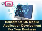 Benefits Of IOS Mobile Application Development For Your Business