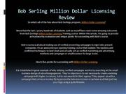 Bob Serling Million Dollar Licensing Review