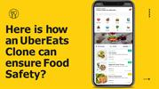 Here is how an UberEats Clone can ensure Food Safety