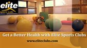 Get a Better Health with Elite Sports Clubs