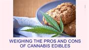 WEIGHING THE PROS AND CONS OF CANNABIS EDIBLES