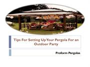 Tips For Setting Up Your Pergola For an Outdoor Party