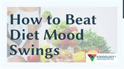 Ways To Control The Diet Mood Swings At Foodology Inc