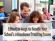 Effective Ways to Handle Your Schools Attendance Tracking Issues