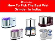 How To Pick The Best Wet Grinder