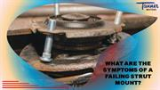 What are the Symptoms of a Failing Strut Mount
