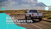 What are the Basic Maintenance Tips for Your Pickup Truck