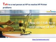 Talk to a real person at HP to resolve HP Printer problems
