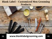 Blank Label – Customized Private Label Grooming Products