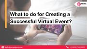 What to do for Creating a Successful Virtual Event