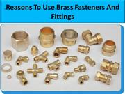 Reasons To Use Brass Fasteners And Fittings