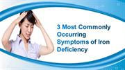 3 Most Commonly Occurring Symptoms of Iron Deficiency