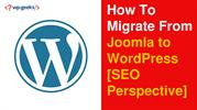 How To Migrate From Joomla to WordPress [SEO Perspective]