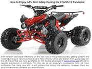 How to Enjoy ATV Ride Safely During the COVID-19 Pandemic