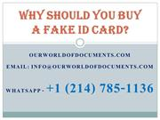 Why should you buy a Fake ID card