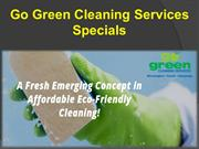 Go Green Cleaning Services Specials