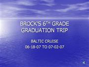 BROCK�S 6TH GRADE GRADUATION TRIP