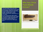 Why buy Anza Fixed Blade Knives?