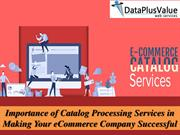 The Value of Reliable catalog processing services