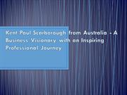 Kent Paul Scarborough from Australia – A Business Visionary