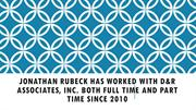Jonathan Rubeck Worked With D&R Associates Both Full Time & Part Time