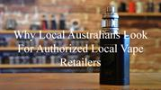 Why Local Australians Look For Authorized Local Vape Retailers