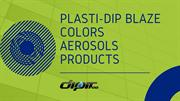 Plasti-Dip Blaze Colors Aerosols Products | DipIt