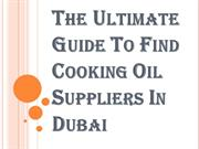Identify the Right Cooking Oil Suppliers in Dubai for your Business