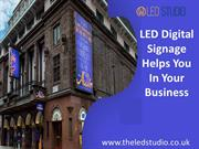 LED Digital Signage can help you in your Business- The LED Studio