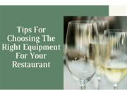 Tips For Choosing The Right Equipment For Your Restaurant