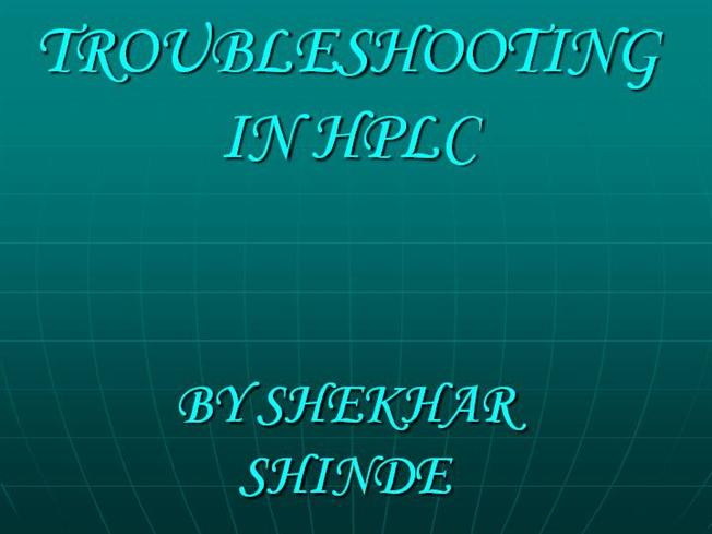 Troubleshooting in hplc slideshare