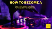 How to Become a Composer