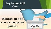 Buy Twitter Poll Votes- It is Good to Make Addition Efforts