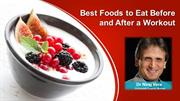Best Foods to Eat Before and After a Workout | Dr Niraj Vora