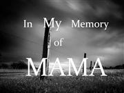 In loving memory of MAMA