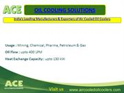 ACE Oil Cooling Solution - Flame Proof Air Cooled Oil Cooler