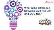 What is the difference between csir net, jrf and ugc net?