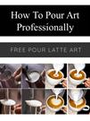 How To Pour Art Professionally PPT