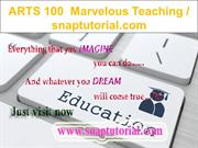 ARTS 100  Marvelous Teaching - snaptutorial.com