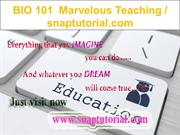 BIO 101  Marvelous Teaching - snaptutorial.com