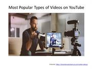 Most Popular Types of Videos on YouTube