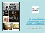 Salvation Christian Testimonies on Video- REAL LIFE STORIES
