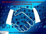 Get the best of talents with the top recruitment company in Indonesia