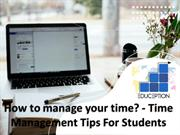 How to manage your time - Time Management Tips For Students