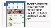 Adopt these Vital Strategies to Ensure Food Safety through Ubereats Cl