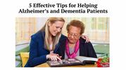 5 Effective Tips for Helping Alzheimer's and Dementia Patients