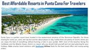 Best Affordable Resorts in Punta Cana For Travelers