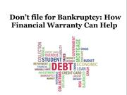 Don't file for Bankruptcy: How Financial Warranty Can Help