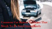 Common Car Battery Problems That Needs To Be Fixed Immediately