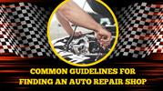 Common Guidelines for Finding an Auto Repair Shop